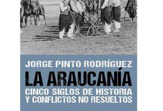 Presentación Libro La Araucanía Cinco Siglos de Historia y Conflictos no resueltos