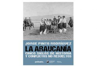 """""""La paz garantizará seguridad para toda la región"""", Dr. Jorge Pinto autor del libro """"La Araucanía: Cinco siglos de historias y conflictos no resueltos"""""""